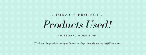 Products Used for Chipboard Word Sign
